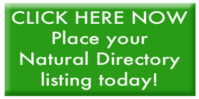 Click here now to place your Natural Directory listing